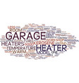 your workshop garage heater text background word vector image vector image