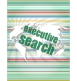 executive search word on digital screen mission vector image vector image