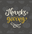 thanks giving thanksgiving day lettering vector image
