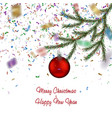 christmas fir tree branch canfetti and red bauble vector image
