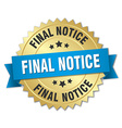 final notice 3d gold badge with blue ribbon vector image vector image