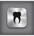 Tooth icon - metal app button vector image vector image