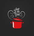 soup day vintage lettering saucepan logo vector image