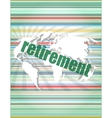 retirement word on digital touch screen business vector image vector image