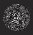 explore world vector image vector image