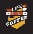 coffee quote and saying good for print design vector image