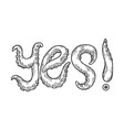 yes word made by octopus tentacles vector image