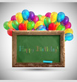 blackboard with colorful balloons vector image