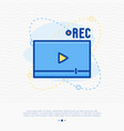 video streaming thin line icon vector image