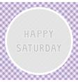 Happy Saturday background vector image