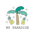 palm and pineapple print my paradise textile vector image vector image