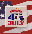 4th july greeting card background vector image