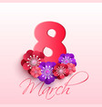 abstract floral greeting card with 8 march vector image vector image