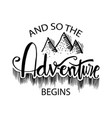 and so the adventure begins hand lettering vector image