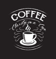 coffee quote and saying good for print design vector image vector image