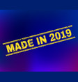 made in 2019 grunge stamp seal on gradient vector image vector image