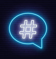 neon hashtag sign in speech bubble on brick wall vector image vector image