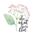 Calligraphy text with watercolor flower vector image