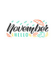hello november hand drawn lettering card vector image vector image