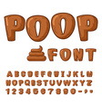 Poop font Brown alphabet of turud ABC shit Set of vector image