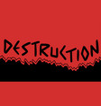 destruction message vector image