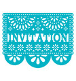 invitation papel picado design - party vector image vector image