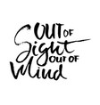 out of sight out of mind hand drawn dry brush vector image vector image