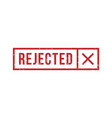 rejected rubber stamp with cross in rectangle vector image vector image