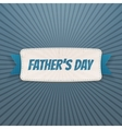 Fathers Day textile Banner with greeting Ribbon vector image vector image