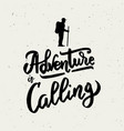 adventure is calling hand drawn lettering vector image vector image