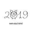 happy new year of pig 2019 hand drawn vector image