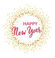 happy new year gold circle vector image