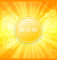 Shiny sun button for your text vector image vector image