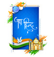taj mahal with tricolor indian flag frame and text vector image vector image