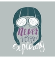 Never stop exploring Hand lettering vector image