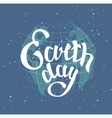 Earth Day Globe planet in space Lettering text vector image vector image