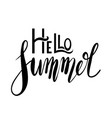 hello summer handwritten lettering positive quote vector image