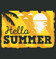 hello summer time design with sunrise above the vector image vector image