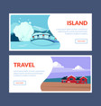 island travel horizontal banners set travel vector image vector image