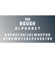 rough alphabet template letters and numbers vector image