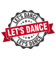 lets dance stamp sign seal vector image vector image