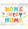 Home sweet home Poster design with decorative text vector image vector image