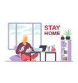 stay home concept woman works at home vector image