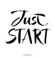 Just start Motivational phrase hand lettering vector image vector image