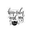 keep calm and say meow - hand lettering vector image vector image