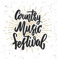 country music festival hand drawn lettering on vector image
