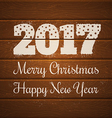 2017 on wooden background vector image vector image