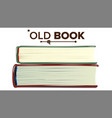 closed old book set education literature vector image