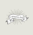 enjoy your day sign vintage doodle banner waving vector image vector image