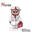 Alphabet professions Owl Letter N - Nurse vector image